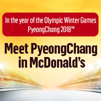 Meet PyeongChang<br>in McDonald's!